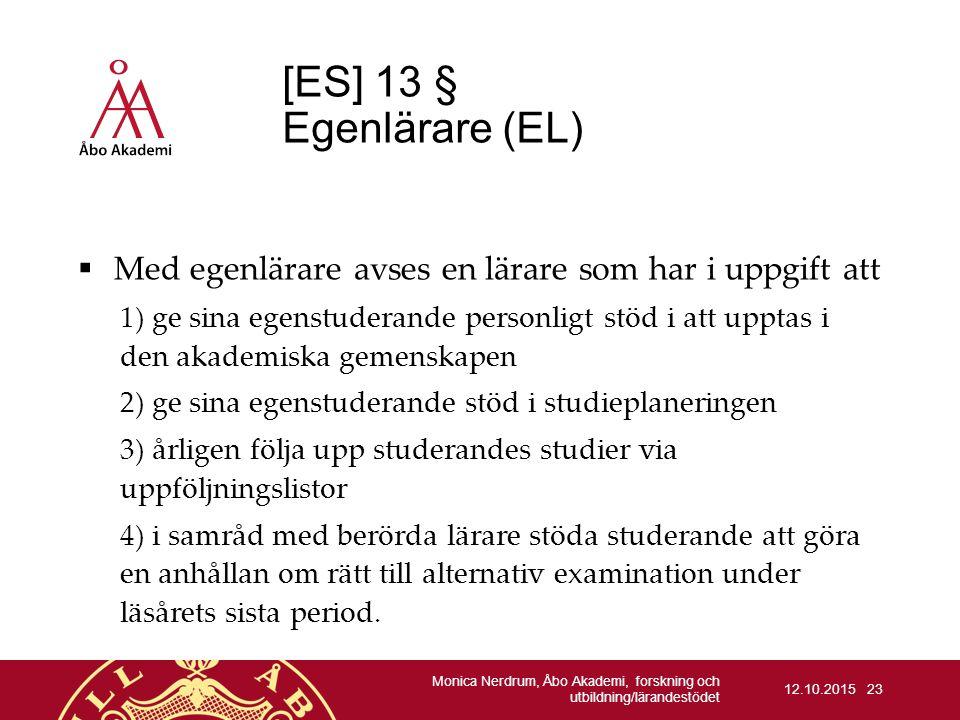 [ES] 13 § Egenlärare (EL) Med egenlärare avses en lärare som har i uppgift att.